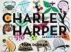 Charley Harper: Charley Harper: An Illustrated Life