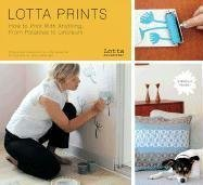 Lotta Jansdotter: Lotta Prints: How to Print with Anything, from Potatoes to Linoleum