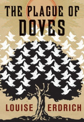 Louise Erdrich: The Plague of Doves: A Novel