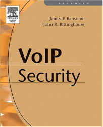 PhD, CISM, CISSP, James F. Ransome: Voice over Internet Protocol (VoIP) Security