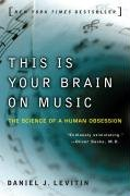 Daniel J. Levitin: This Is Your Brain on Music: The Science of a Human Obsession