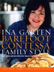 Ina Garten: Barefoot Contessa Family Style: Easy Ideas and Recipes That Make Everyone Feel Like Family