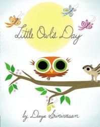 Divya Srinivasan: Little Owl's Day