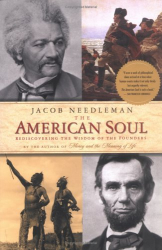 Jacob Needleman: The American Soul: Rediscovering the Wisdom of the Founders