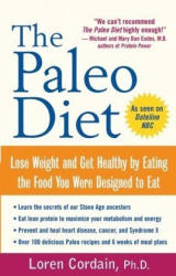 Loren Cordain: The Paleo Diet: Lose Weight and Get Healthy by Eating the Food You Were Designed to Eat