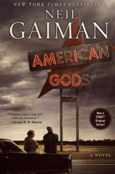 Neil Gaiman: American Gods: A Novel