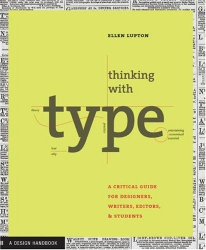 Ellen Lupton: Thinking With Type: A Critical Guide for Designers, Writers, Editors, & Students (Design Briefs)