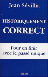 Jean Sevillia: Historiquement Correct