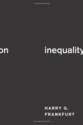 Harry G. Frankfurt: On Inequality