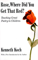 Kenneth Koch: Rose Where Did You Get That Red