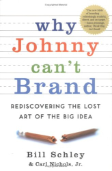 Bill Schley: Why Johnny Can't Brand