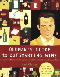 Mark Oldman: Oldman's Guide to Outsmarting Wine