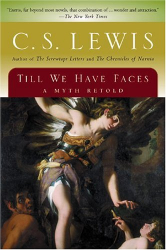 C.S. Lewis: Till We Have Faces