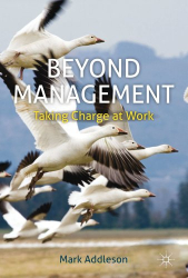 Mark Addleson: Beyond Management: Taking Charge at Work