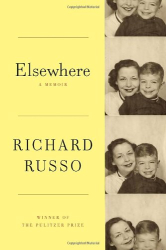 Richard Russo: Elsewhere: A memoir