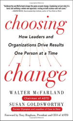 Walter McFarland: Choosing Change: How Leaders and Organizations Drive Results One Person at a Time