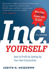 Judith McQuown: Inc. Yourself, 11th Edition: How to Profit by Setting Up Your Own Corporation