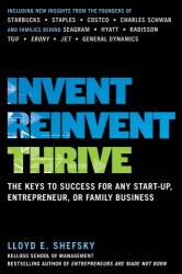 Lloyd Shefsky: Invent, Reinvent, Thrive: The Keys to Success for Any Start-Up, Entrepreneur, or Family Business