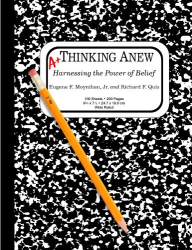 Eugene F. Moynihan: Thinking Anew: Harnessing the Power of Belief