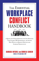 Barbara Mitchell: The Essential Workplace Conflict Handbook: A Quick and Handy Resource for Any Manager, Team Leader, HR Professional, Or Anyone Who Wants to Resolve Disputes and Increase Productivity