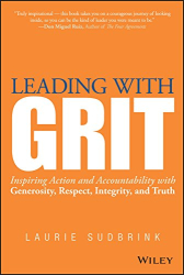Laurie Sudbrink: Leading with GRIT: Inspiring Action and Accountability with Generosity, Respect, Integrity, and Truth