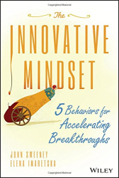 John Sweeney: The Innovative Mindset: 5 Behaviors for Accelerating Breakthroughs