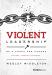 Wesley Middleton: Violent Leadership: Be A Force For Change: Disrupt. Innovate. Energize.