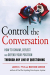James O. Pyle: Control the Conversation: How to Charm, Deflect and Defend Your Position Through Any Line of Questioning