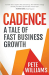 Pete Williams: Cadence: A Tale of Fast Business Growth