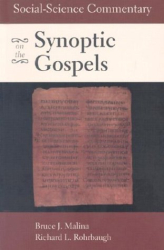 Bruce J. Malina: Social-Science Commentary on the Synoptic Gospels