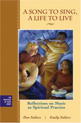 Don  Saliers: A Song to Sing, A Life to Live : Reflections on Music as Spiritual Practice (J-B Practicing our Faith Series)