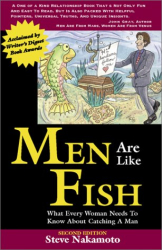 Steve Nakamoto: Men Are Like Fish: What Every Woman Needs to Know About Catching a Man