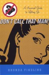 Rhonda Findling: Don't Call That Man