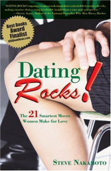 Steve Nakamoto: Dating Rocks!: The 21 Smartest Moves Women Make for Love