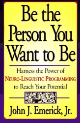 John J. Jr Emerick: Be the Person You Want to Be