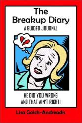 Lisa Goich-Andreadis: The Breakup Diary