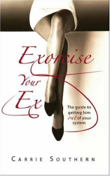 Carrie Southern: Exorcise Your Ex