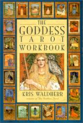 Kris Waldherr: The Goddess Tarot Workbook