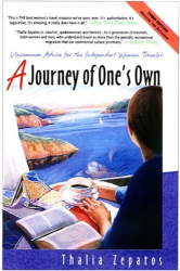 Thalia Zepatos: A Journey of One's Own, 3rd Edition: Uncommon Advice for the Independent Woman Traveler