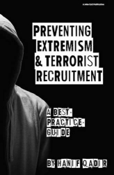 Hanif Qadir: Preventing Extremism and Terrorist Recruitment: A best practice guide