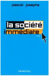 Pascal Josèphe: La société immédiate