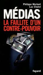 Luc Chatel: Médias, la faillite d'un contre-pouvoir