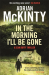 Adrian McKinty: In the Morning I'll be Gone (Detective Sean Duffy)