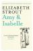 Elizabeth Strout: Amy & Isabelle