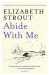 Elizabeth Strout: Abide With Me