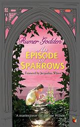 Godden, Rumer: An Episode of Sparrows: A Virago Modern Classic (Virago Modern Classics)