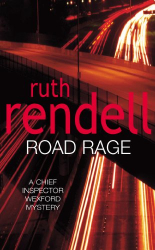 Rendell, Ruth: Road Rage: (A Wexford Case) (Inspector Wexford series Book 17)