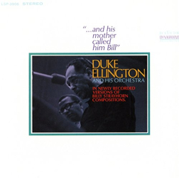 Ellington, Duke & His Orchestra - ...And His Mother Called Him Bill