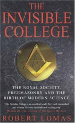 Robert Lomas: The Invisible College: The Royal Society, Freemasonry and the Birth of Modern Science