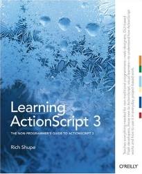 Rich Shupe: Learning ActionScript 3.0: A Beginner's Guide
